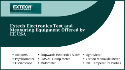 Know About Extech Electronics Test and Measuring Equipment Offered by EE USA